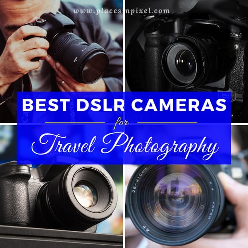 DSLR Cameras for Travel Photography